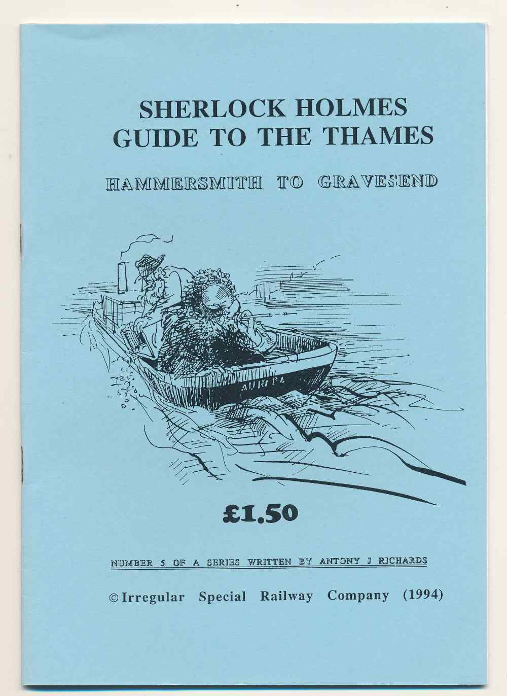 Sherlock Holmes guide to the Thames : Hammersmith to Gravesend.