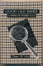 Good old index : the Sherlock Holmes handbook : a guide to the Sherlock Holmes stories by Sir Arthur Conan Doyle : persons, places, themes, summaries of all the tales, with commentary on the style of the author