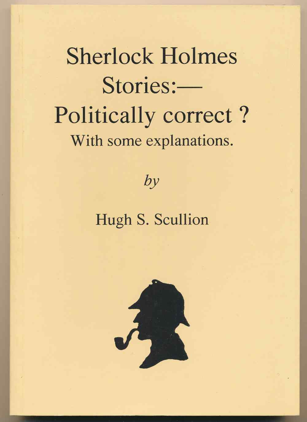Sherlock Holmes stories : politically correct? With some explanations