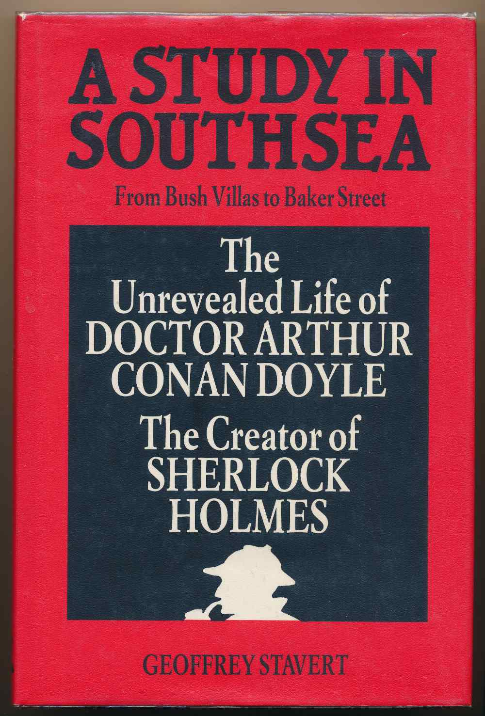 A study in Southsea : the unravelled life of Doctor Arthur Conan Doyle