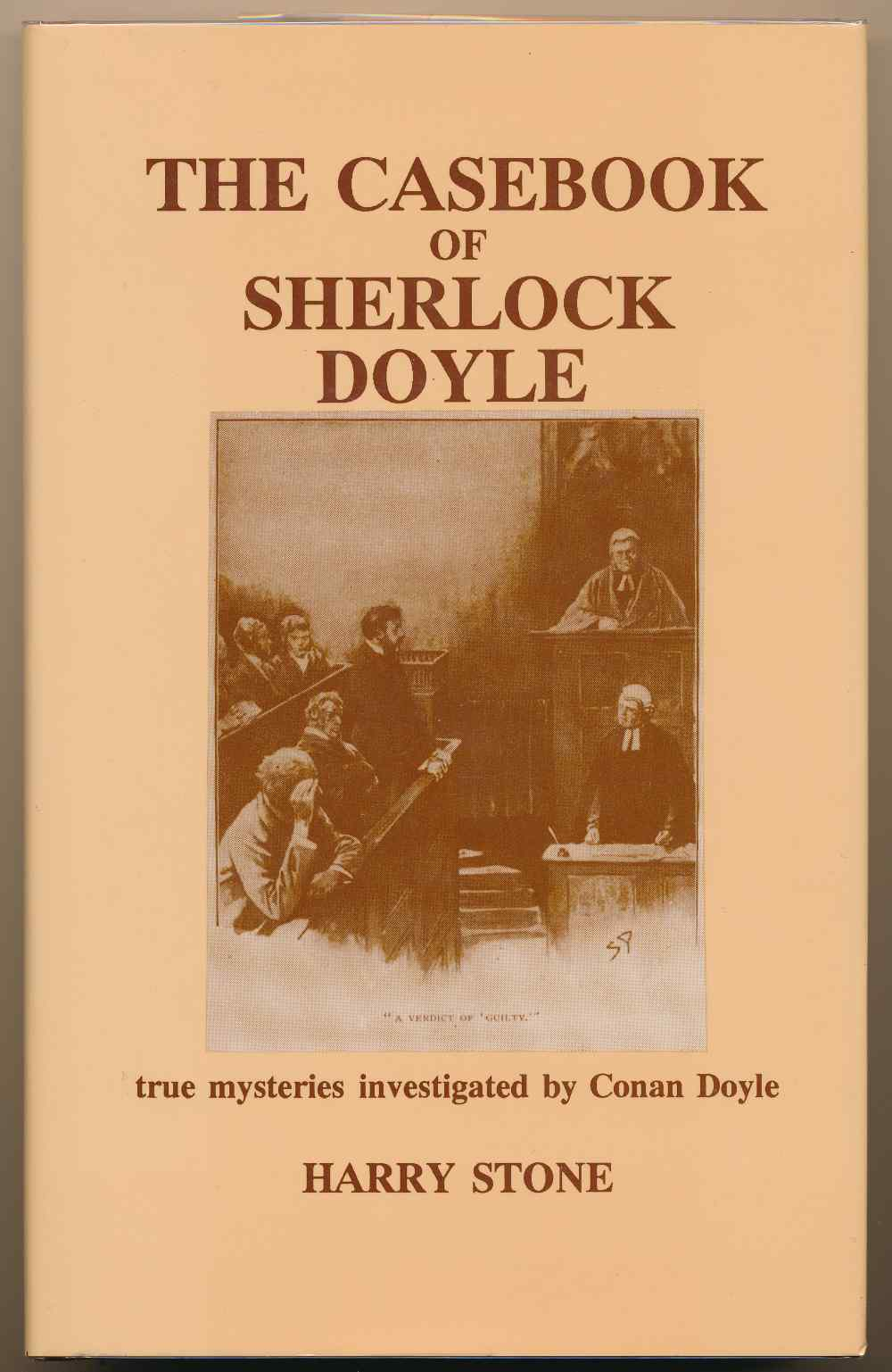 The casebook of Sherlock Doyle : true mysteries investigated by Conan Doyle