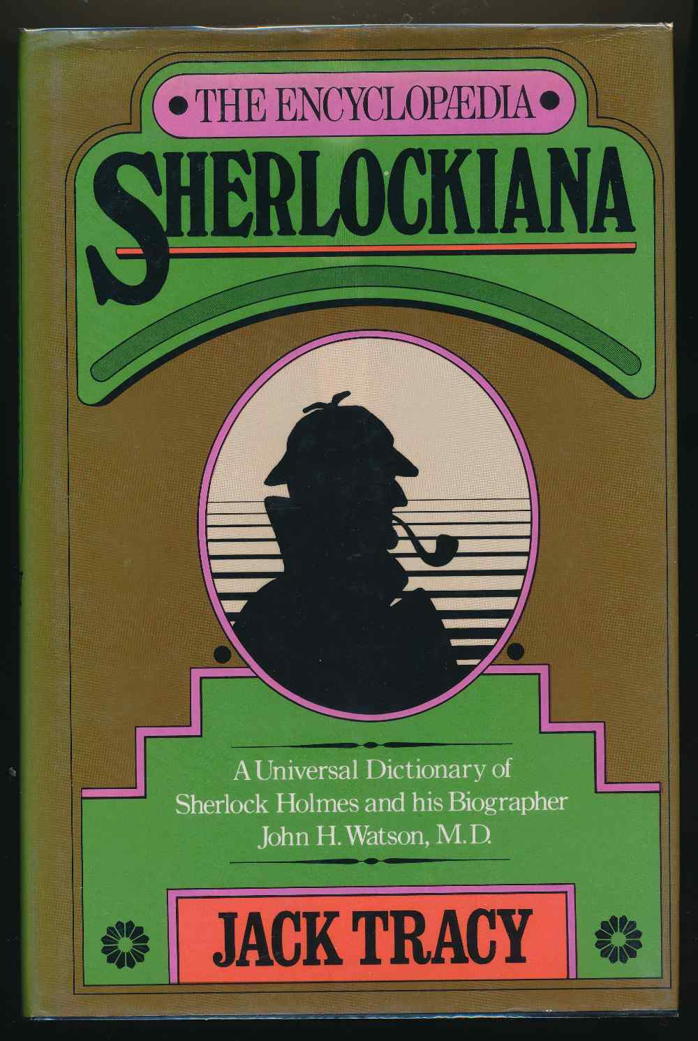 The encyclopaedia Sherlockiana, or, A universal dictionary of Sherlock Holmes and his biographer, Dr. John H. Watson
