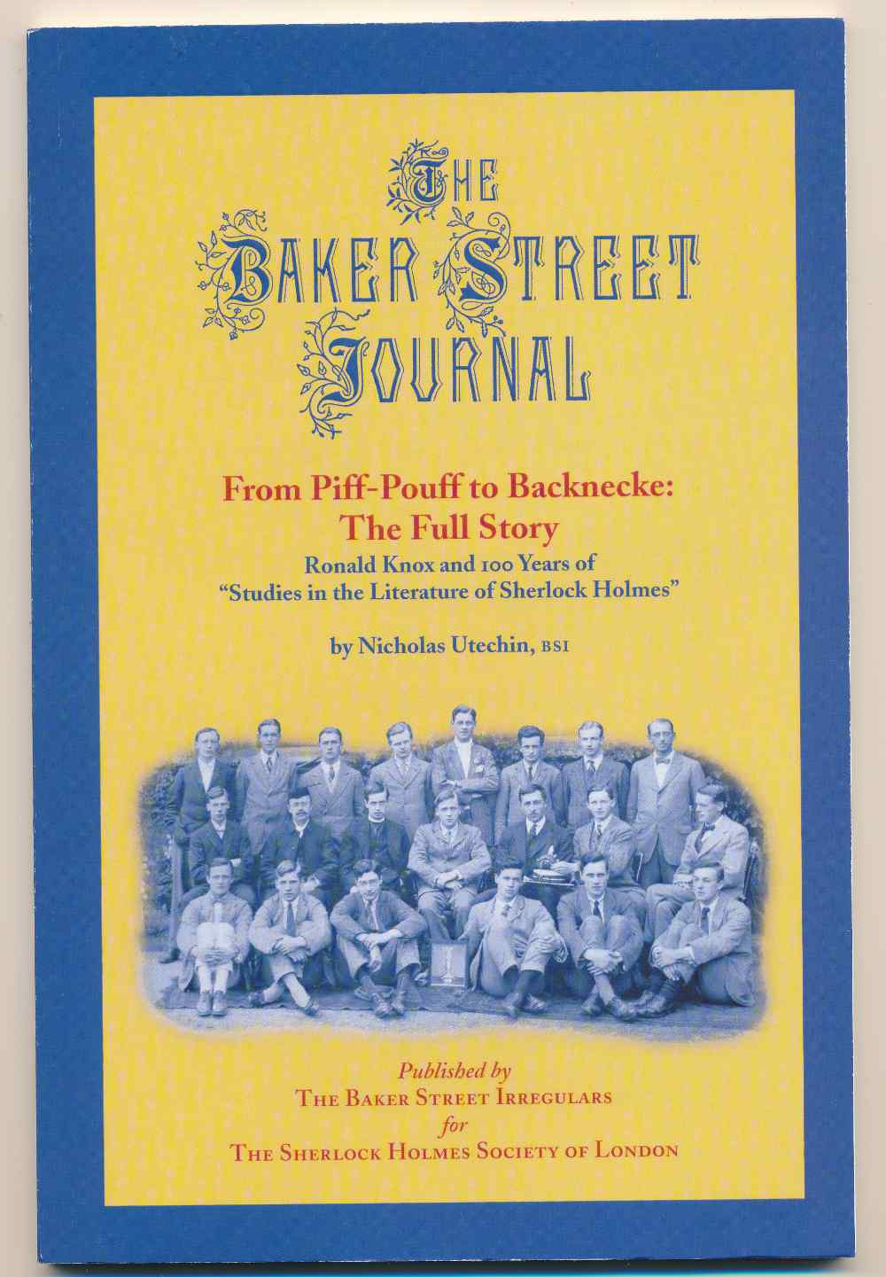 """From Piff-Pouf to Backnecke : the full story : Ronald Knox and 100 years of """"Studies in the literature of Sherlock Holmes"""""""