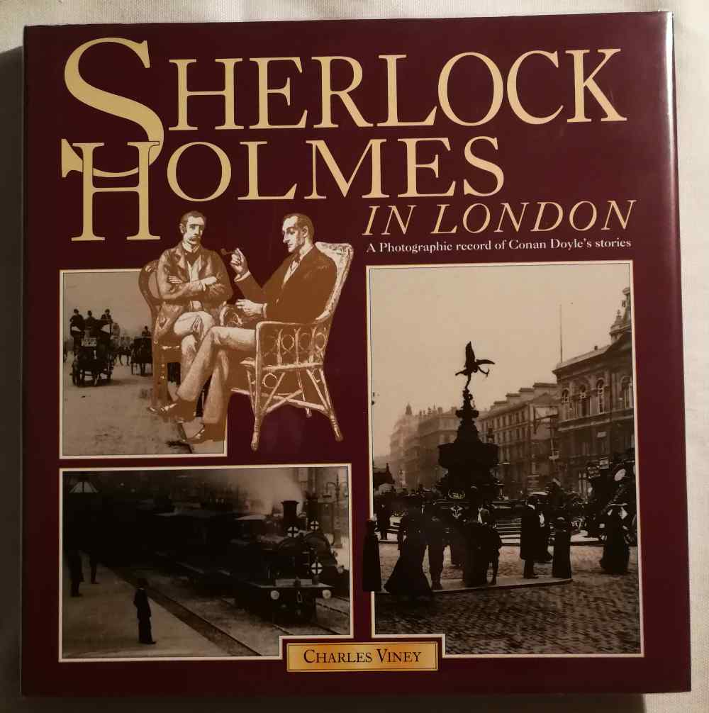 Sherlock Holmes in London : a photographic record of Conan Doyle's stories