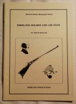 Sherlock Holmes and air-guns : an investigation of the use of air-guns in the Holmesian canon