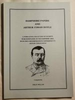 Hampshire papers and Arthur Conan Doyle : a cumulative collection of excerpts from newspapers in the Hampshire area involving contemporaneous references to Arthur Conan Doyle