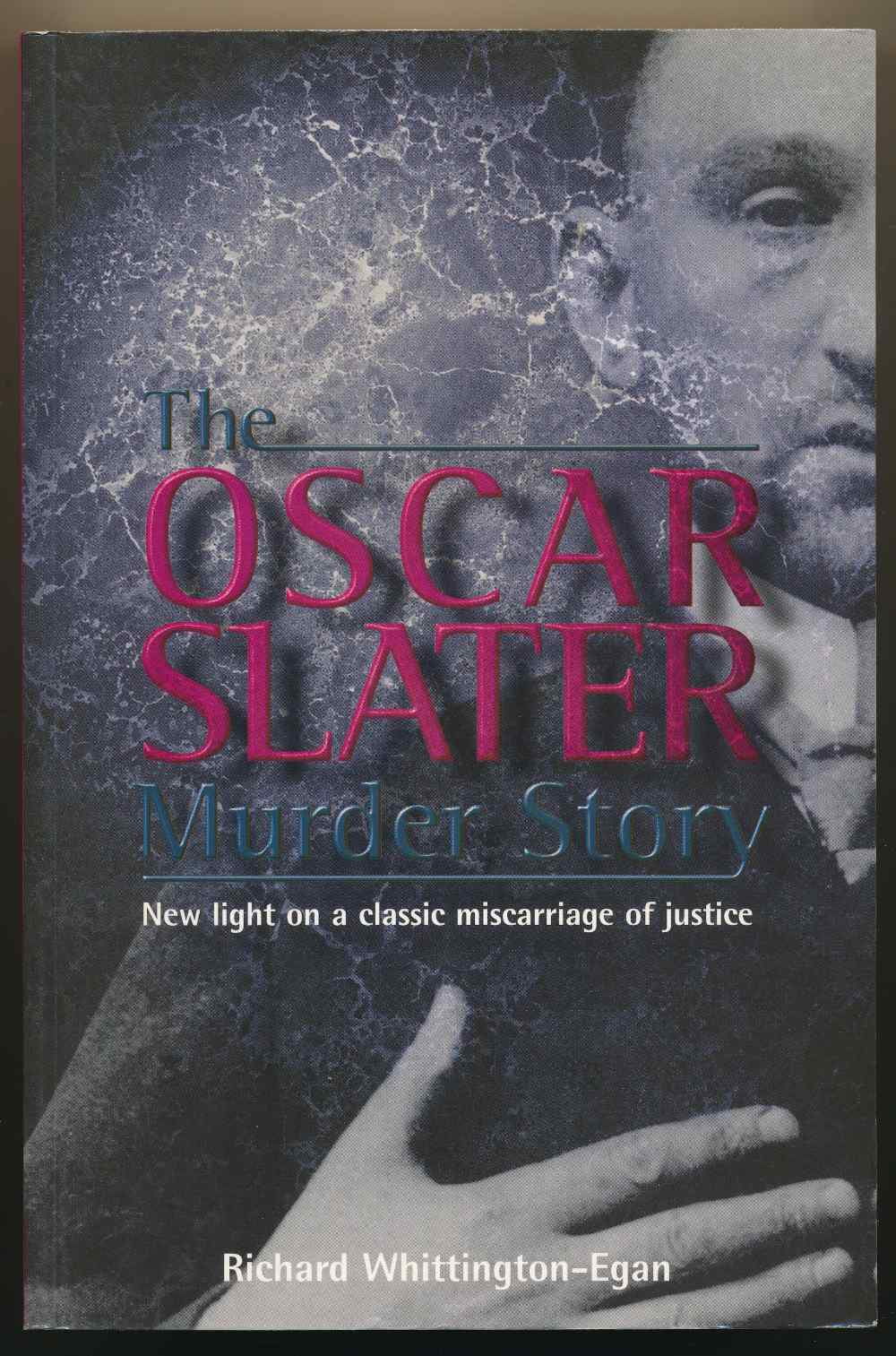 The Oscar Slater murder story : new light on a classic miscarriage of justice