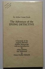 The adventure of the dying detective : a facsimile of the original Sherlock Holmes manuscript