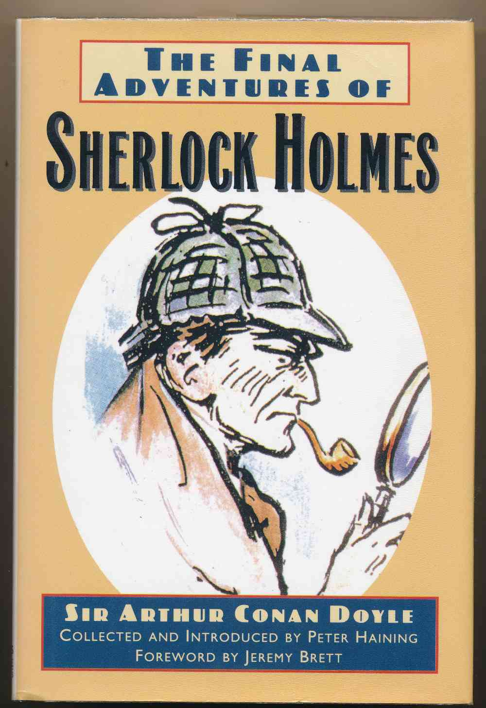 The final adventures of Sherlock Holmes : completing the canon