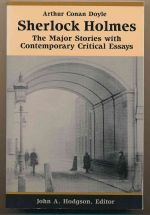 Sherlock Holmes : the major stories with contemporary critical essays