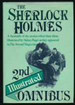 The second Sherlock Holmes illustrated omnibus : a facsimile edition of  Sir Arthur Conan Doyle's Sherlock Holmes stories other than those illustrated by Sidney Paget as they originally appeared in the Strand Magazine