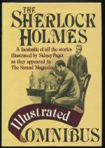 The Sherlock Holmes illustrated omnibus : a facsimile edition of all Arthur Conan Doyle's Sherlock Holmes stories illustrated by Sidney Paget as they appeared in the Strand Magazine