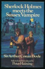 Sherlock Holmes meets the Sussex vampire, and other cases of the world's most famous detective