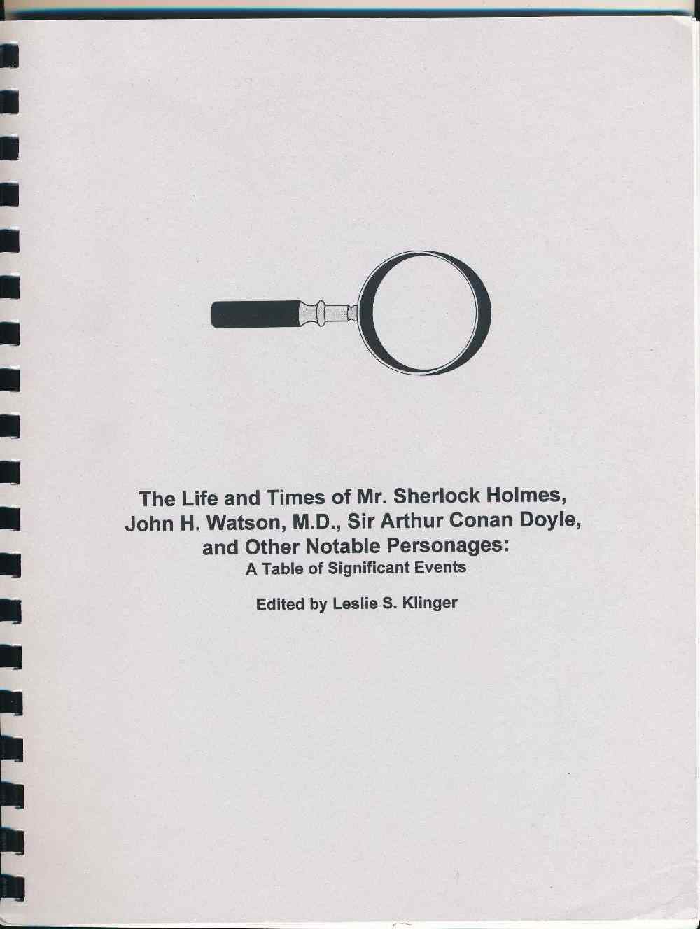 The life and times of Mr. Sherlock Holmes, John H. Watson, M.D., Sir Arthur Conan Doyle, and other notable personages : a table of significant events