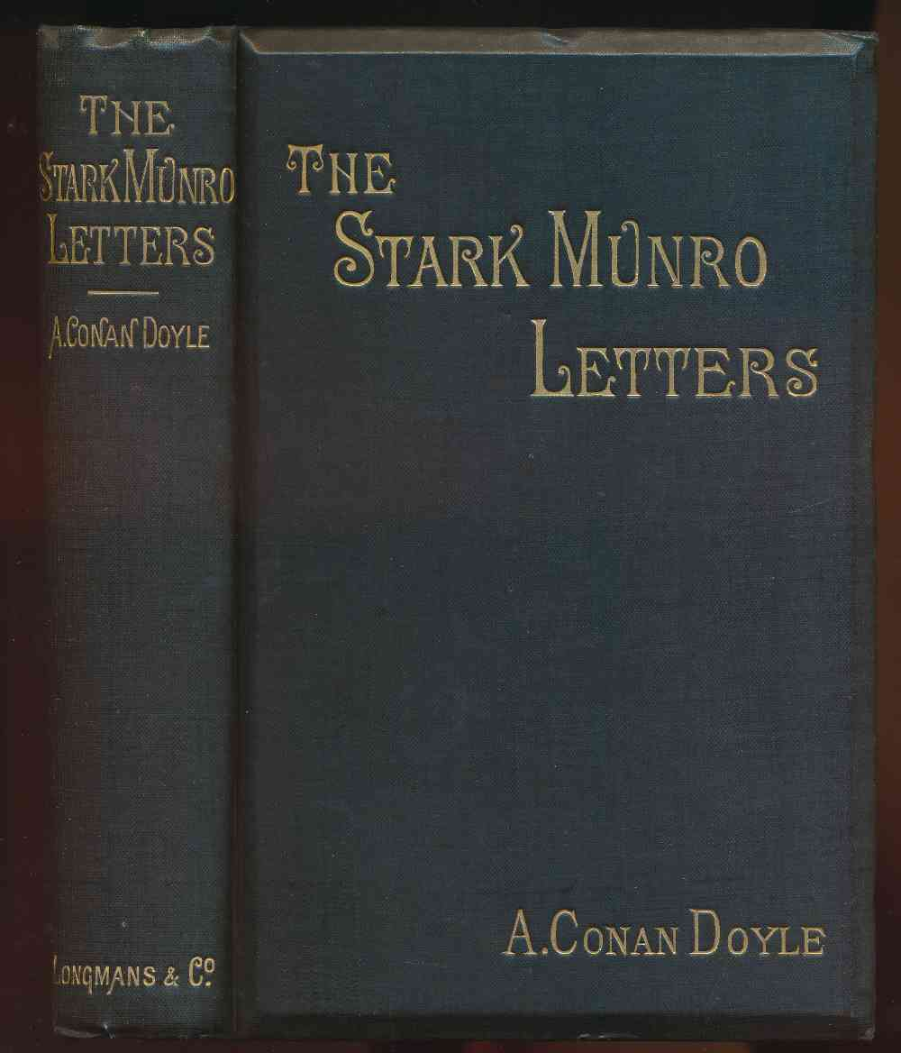 The Stark Munro letters, being a series of sixteen letters written by J. Stark Munro, M.B., to his friend and former fellow-student, Herbert Swanborough, of Lowell, Massachusetts, during the years 1881-1884