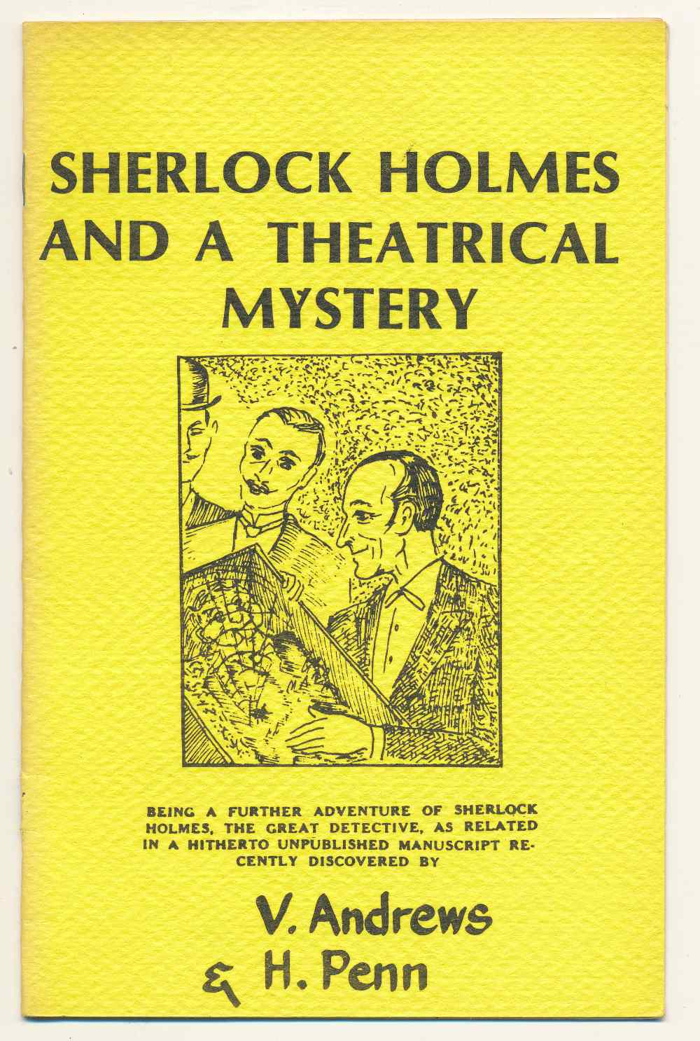 Sherlock Holmes and a theatrical mystery : being a further adventure of Sherlock Holmes, the great detective, as related in a hitherto unpublished manuscript recently discovered