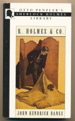 R. Holmes & Co. : being the remarkable adventures of Raffles Holmes Esq., detective and amateur cracksman by birth