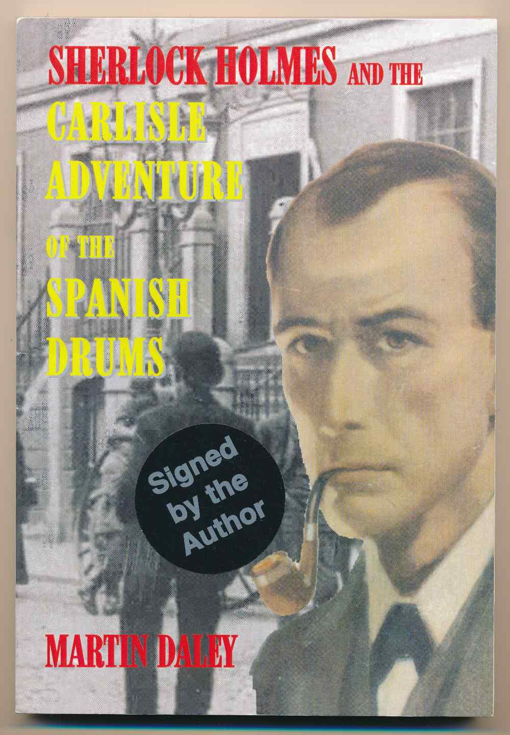 The Carlisle adventure of the Spanish drums : another tale of Sherlock Holmes