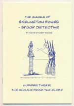 The annals of Skelington Bones - spook detective. Number three, The ghoulie from the Globe