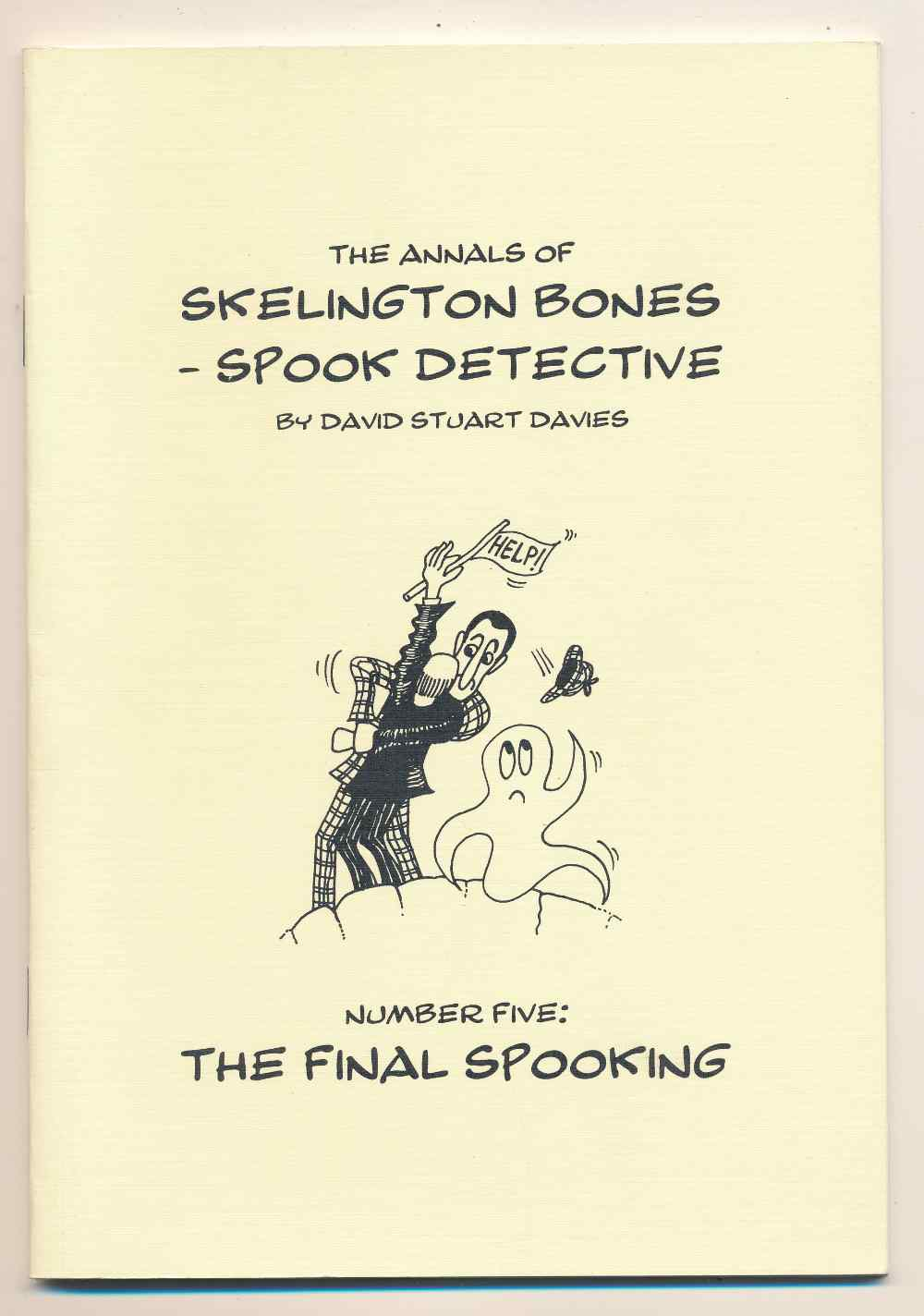 The annals of Skelington Bones - spook detective. Number five, The final spooking