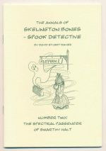 The annals of Skelington Bones - spook detective. Number two, The spectral passenger of Swarthy Halt