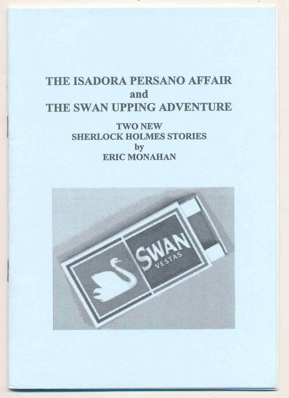 The Isadora Persano affair; and, The Swan Upping adventure : two new Sherlock Holmes stories