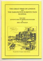 The great fires of London; and, The Darlington substitution scandal : two new adventures of Sherlock Holmes
