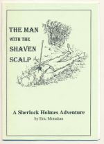The man with the shaven scalp : a Sherlock Holmes adventure