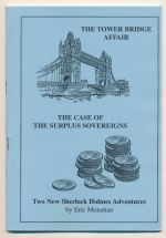The tower bridge affair; and, The case of the surplus sovereigns : two new Sherlock Holmes adventures