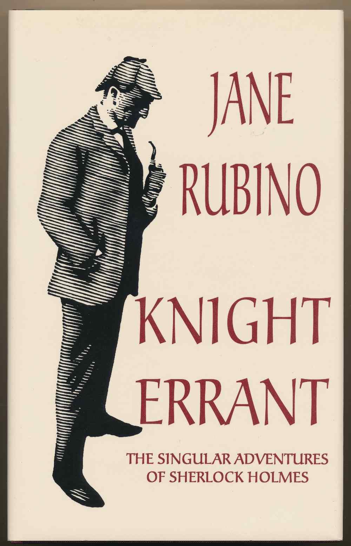 Knight errant : the singular adventures of Sherlock Holmes