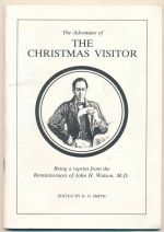 The adventure of the Christmas visitor : being a reprint from the reminiscences of John H. Watson, M.D.