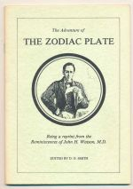 The adventure of the zodiac plate : being a reprint from the reminiscences of John H. Watson, M.D.