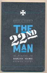 The twenty-second man : in re Sherlock Holmes : German agent