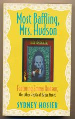 Most baffling, Mrs. Hudson