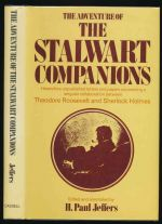 The adventure of the Stalwart Companions : heretofore unpublished letters and papers concerning a singular collaboration between Theodore Roosevelt and Sherlock Holmes