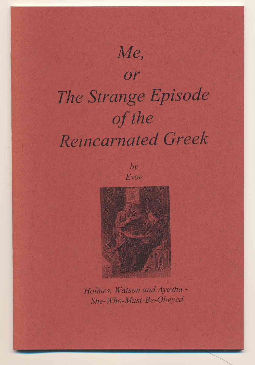 Me, or, The strange episode of the reincarnated Greek