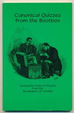 Canonical quizzes from the bootbox : twenty-five years of puzzles from the Bootmakers of Toronto