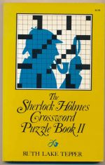 The Sherlock Holmes crossword puzzle book II : Famous adventures, fascinating features, including the hound of the Baskervilles (told in 10 puzzles)