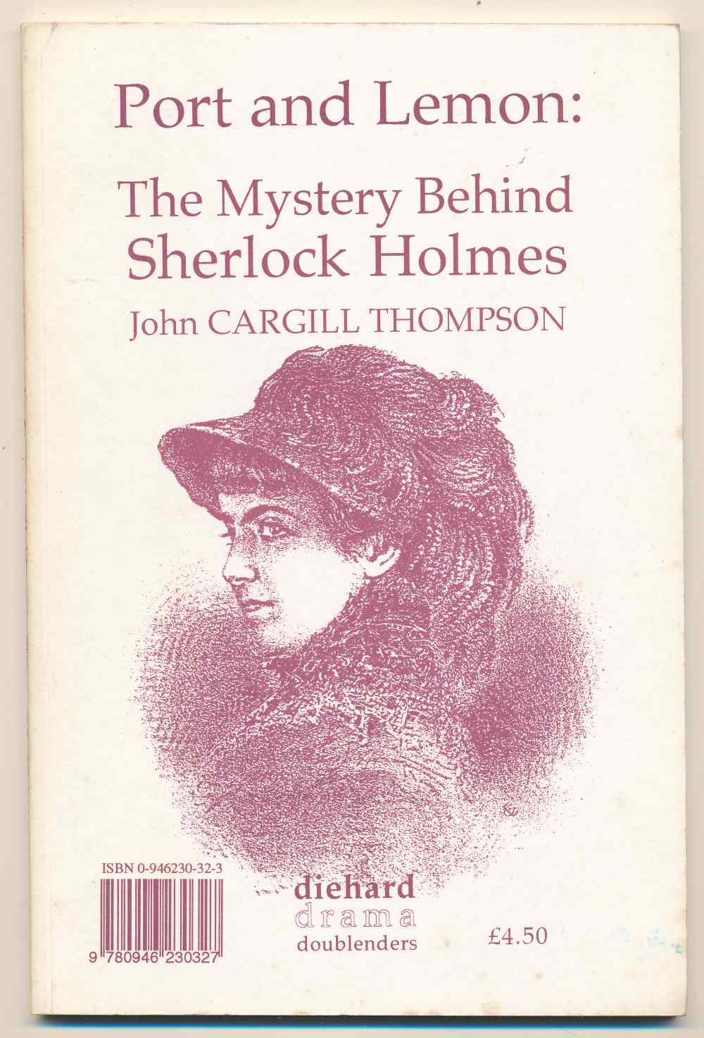 Port and lemon : the mystery behind Sherlock Holmes : a play ; The Laird of Samoa : a play
