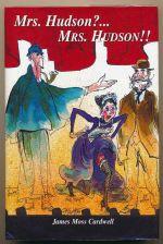 Mrs. Hudson? ... Mrs. Hudson!! : a conceptual narrative treatment of an original musical