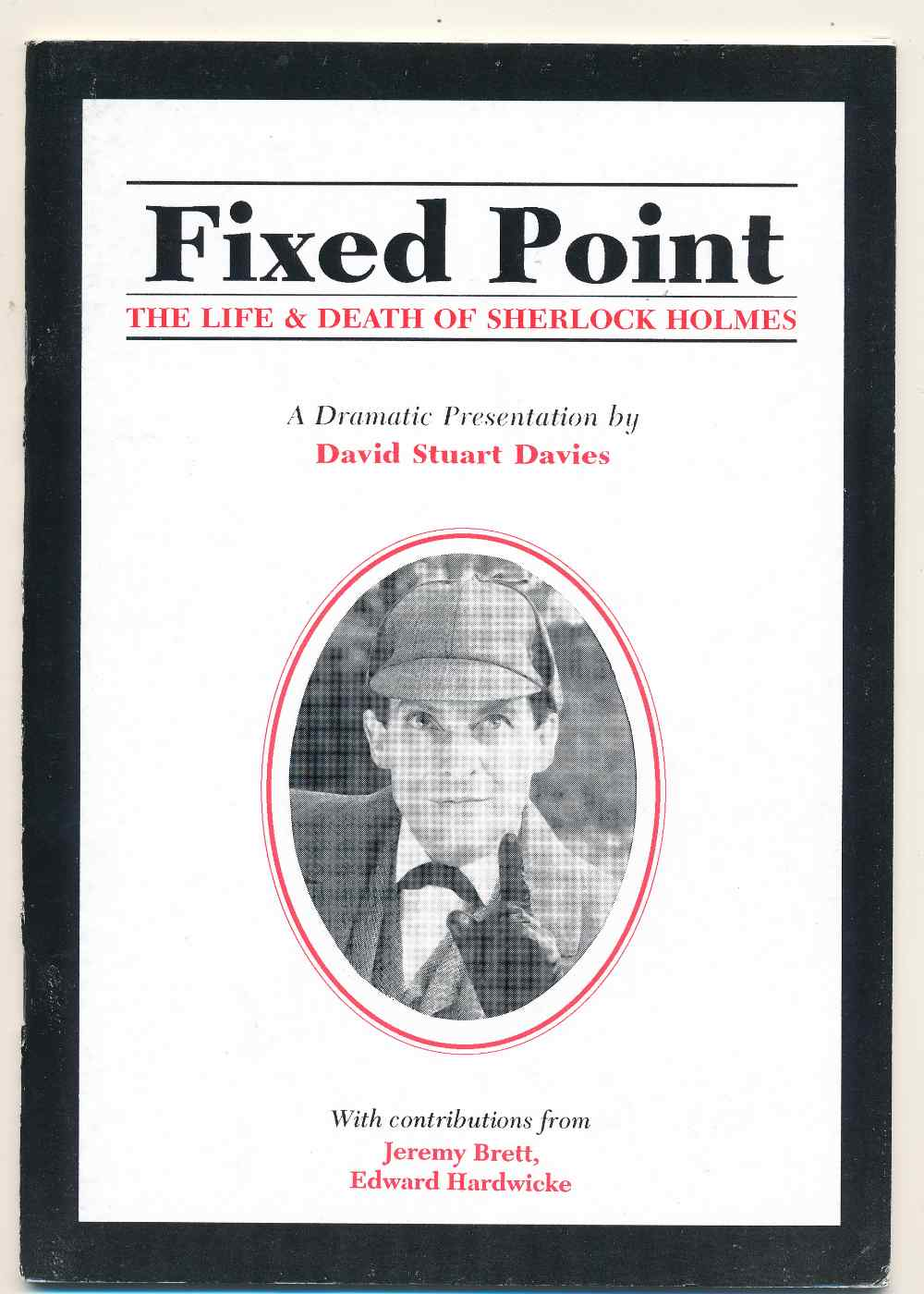 Fixed point : the life and death of Sherlock Holmes : a dramatic presentation