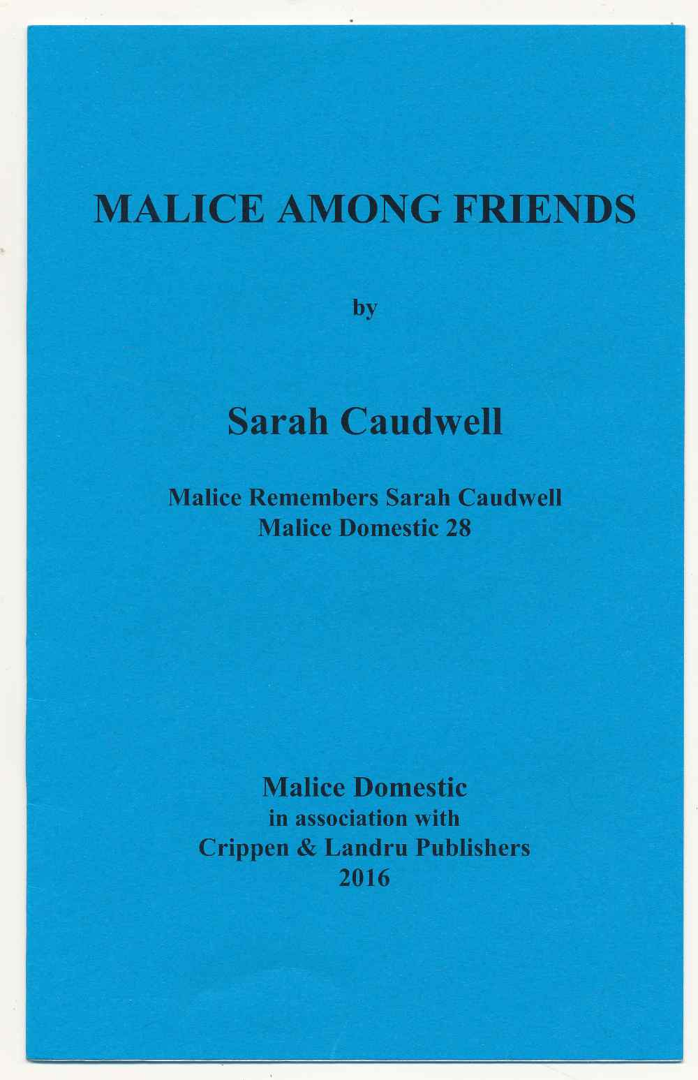 Malice among friends